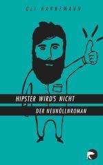 hannemann_hipster wirds nicht_berlinverlag