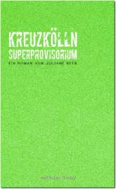 Juliane Beer_Kreuzkölln Superprovisorium