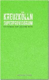 Juliane Beer_Kreuzkölln Superprovisorium